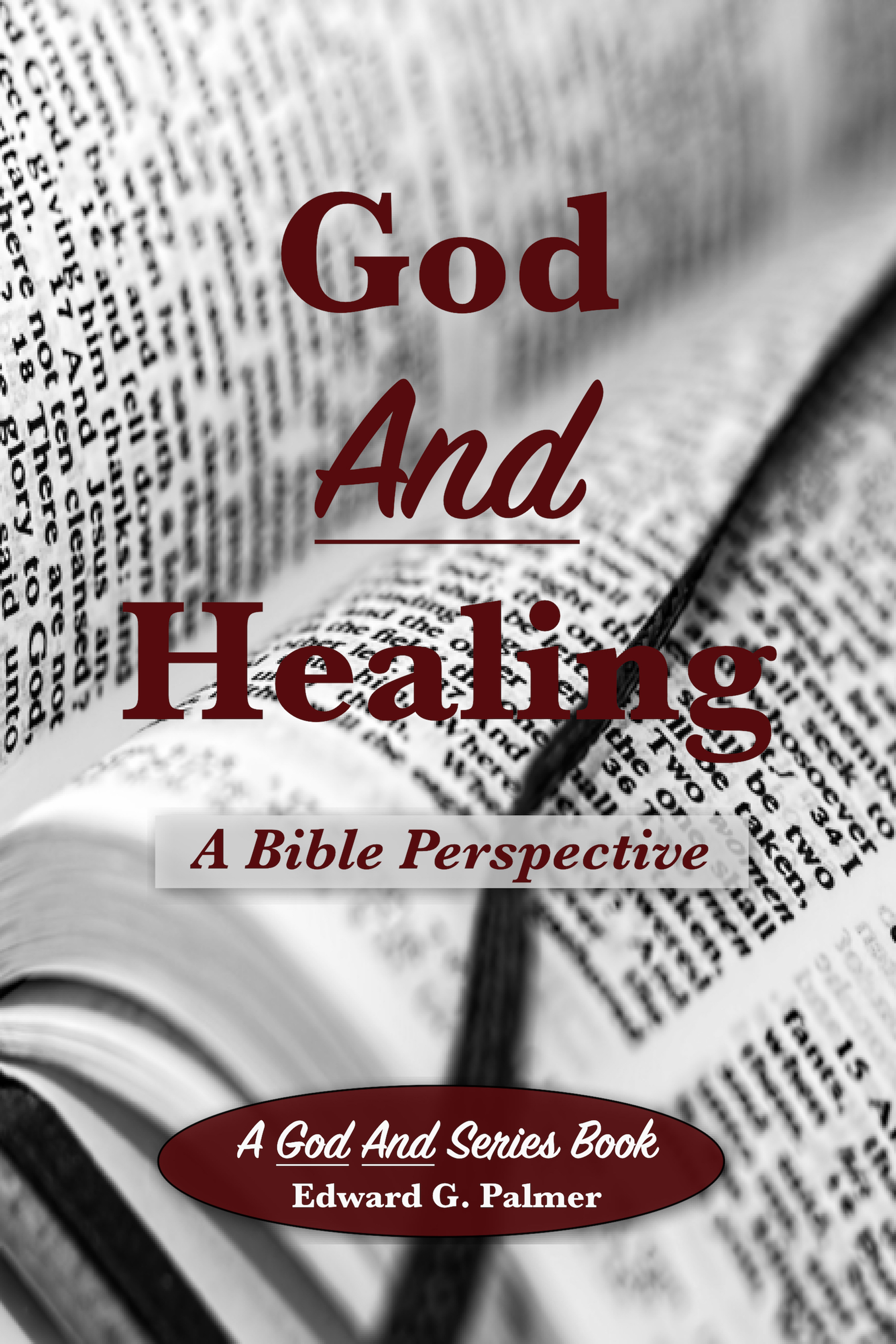 Front Cover of God And Healing: A Bible Perspective